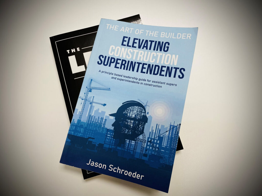 The Art of the Builder - Elevating Construction Superintendents by Jason Schroeder