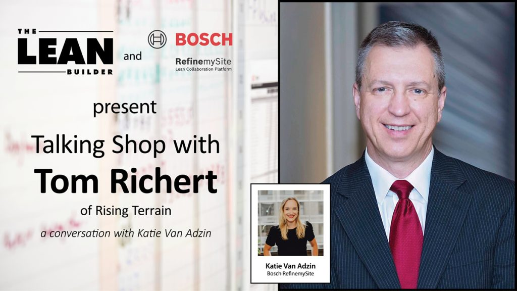 Last Planner® System - Talking Shop with Tom Richert of Rising Terrain